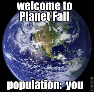 welcome planet fail earth population image macro