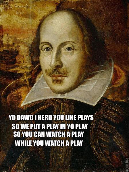 shakespeare hamlet yo dawg xzibit meme image macro