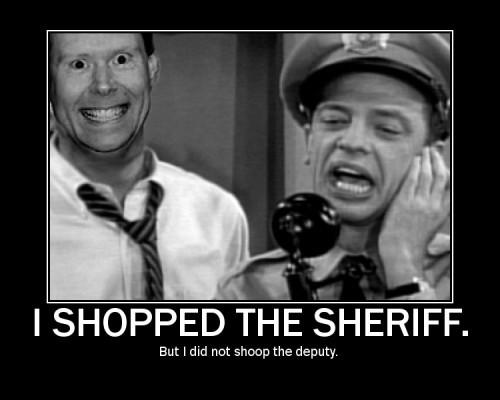 i shop the sheriff shopped shoop deputy image macro