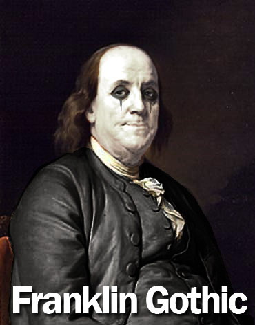 benjamin franklin gothic goths font typeface image macro