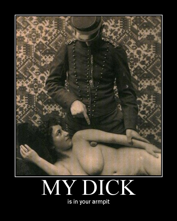 my dick penis cock armpit victorian vintage porn image macro