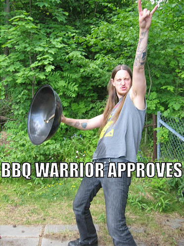 bbq warrior approves dude image macro
