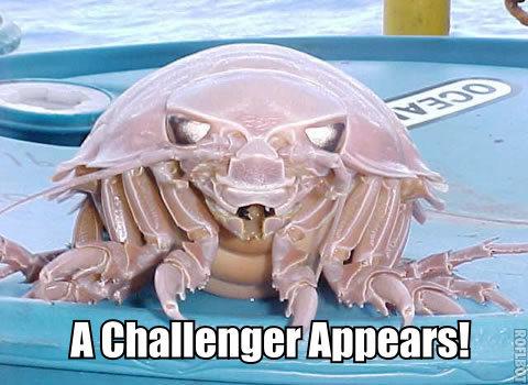 challenger appears gamers gaming giant isopod meme image macro