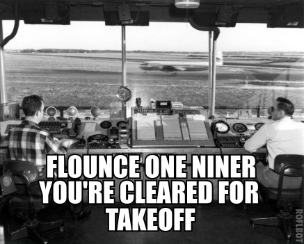 flounce one niner air traffic control tower cleared takeoff meme image macro