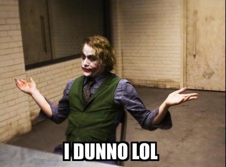 dunno lol joker heath ledger batman image macro