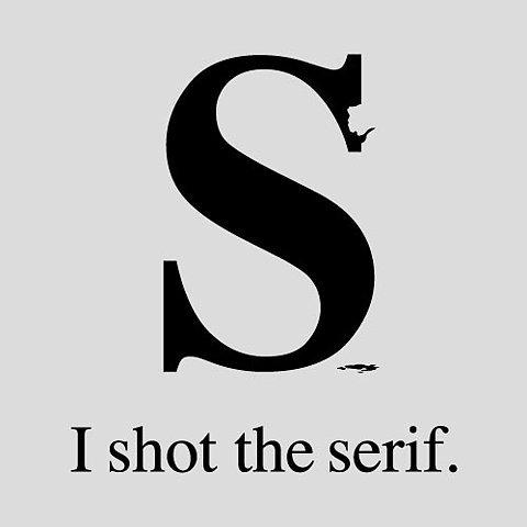 i shot the serif sherrif font typeface image macro