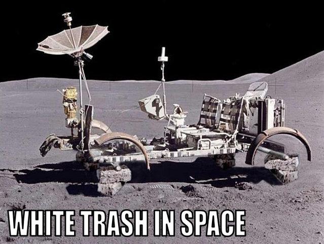 rednecks white trash in space moon landing image macro