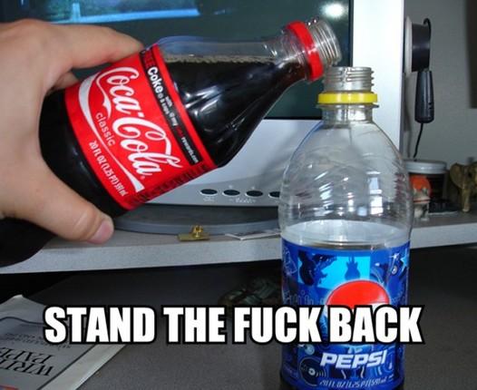 stand the fuck back coca cola coke pepsi challenge image macro