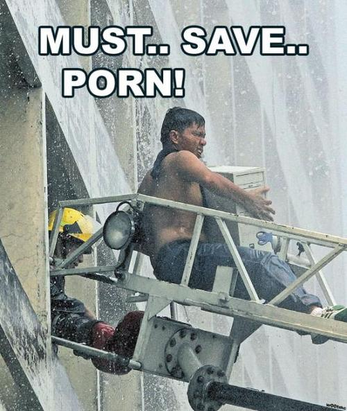 must save porn emergency rescue fireman computer hard drive image macro
