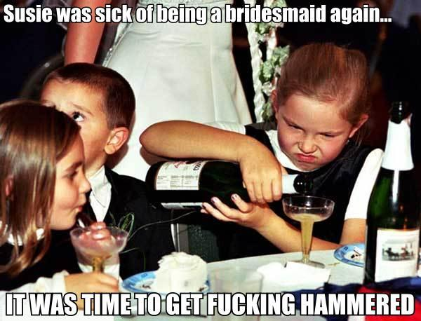 bridesmaid wedding pouring drinking champagne drunk girl children kids image macro