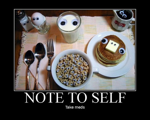 reminder note take medication pills crazy breakfast image macro