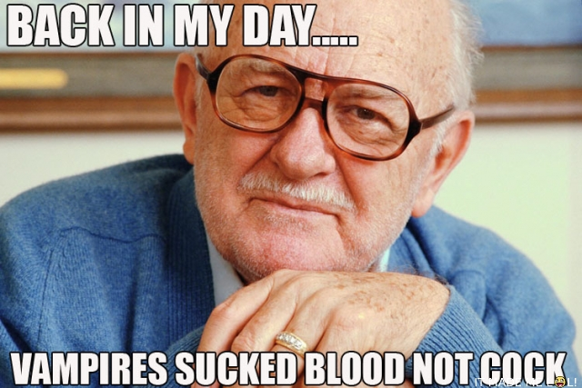 old guy advice about vampires werthers originals twilight grandpa image macro